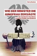 Wie der Minister die Jungfrau zersägte