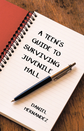 A Teen's Guide to Surviving Juvenile Hall