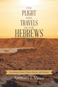 The Plight and Travels of the Hebrews