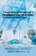 A Unique and Simplified Approach to Pharmacy Calculations for Healthcare Professionals