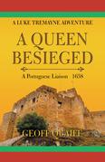 A Queen Besieged