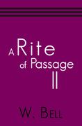 A Rite of Passage Ii