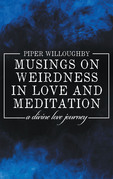 Musings on Weirdness in Love and Meditation
