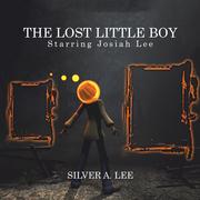 The Lost Little Boy: Starring Josiah Lee