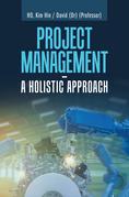 Project Management –  a Holistic Approach