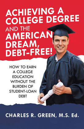 Achieving a College Degree and the American Dream, Debt-Free!