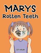 Marys  Rotten Teeth
