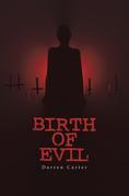 Birth of Evil