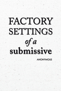 Factory Settings of a Submissive