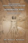 The Unknown Genius Creative Abilities of Leonardo Da Vinci