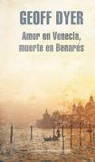 Amor en Venecia, muerte en Benarés