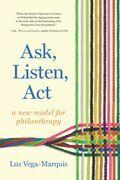 Ask, Listen, Act