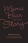 Mama Bear Tell Your Story