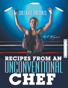 Chef Kate Presents … Recipes from an Unconventional Chef