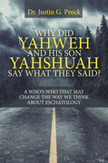 Why Did Yahweh and His Son Yahshuah Say What They Said?