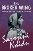 The Broken Wing - Songs of Love, Death & Destiny - 1915-1916