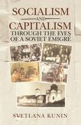 Socialism and Capitalism Through the Eyes of a Soviet Émigré