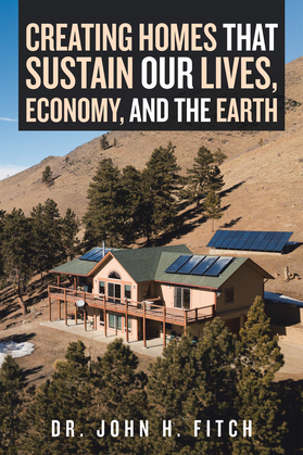 Creating Homes That Sustain Our Lives, Economy, and the Earth