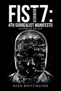 Fist Number 7:  4Th Surrealist Manifesto