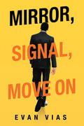 Mirror, Signal, Move On