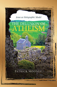 The Delusion of Atheism
