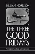 The Three Good Fridays