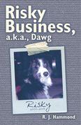 Risky Business, A.K.A., Dawg