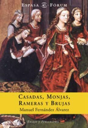 Casadas, monjas, rameras y brujas