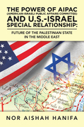 The Power of Aipac (American-Israel Public Affairs Committee) and U.S.-Israel Special Relationship