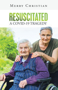 Resuscitated: a Covid-19 Tragedy