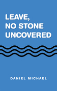 Leave,  No Stone Uncovered