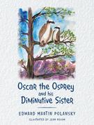 Oscar the Osprey and His Diminutive Sister
