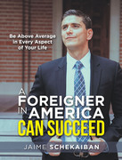 A Foreigner in America Can Succeed