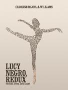 LUCY NEGRO, REDUX