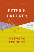 Peter F. Drucker on the Network Economy