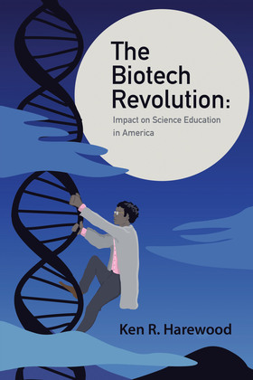The Biotech Revolution: Impact on Science Education in America