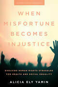 When Misfortune Becomes Injustice