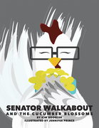 Senator Walkabout and the Cucumber Blossoms