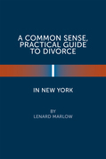 A Common Sense, Practical Guide to Divorce in New York