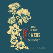 What Do Your Flowers Say Today?