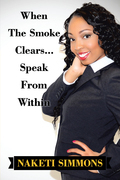 When the Smoke Clears… Speak from Within