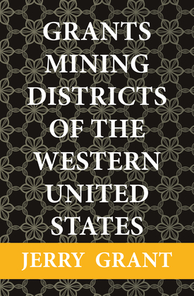 Grants Mining Districts of the Western United States