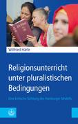 Religionsunterricht unter pluralistischen Bedingungen