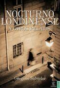 Nocturno londinense y otros relatos