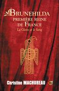 Brunehilda première reine de France