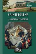 Sainte-Hélène (Tome 2 : la mort de l'Empereur)
