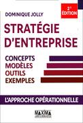 Stratégie d'entreprise - Concepts, modèles, outils, exemples