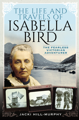 The Life and Travels of Isabella Bird