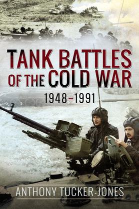 Tank Battles of the Cold War, 1948–1991