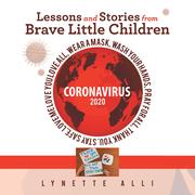 Lessons and Stories from Brave Little Children Coronavirus 2020